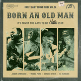 born an old man compilation.jpg