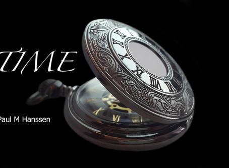 TIME - by Paul M Hanssen