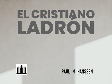 El Cristiano Ladrón - por Paul M Hanssen