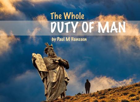 THE WHOLE DUTY OF MAN - by Paul M Hanssen
