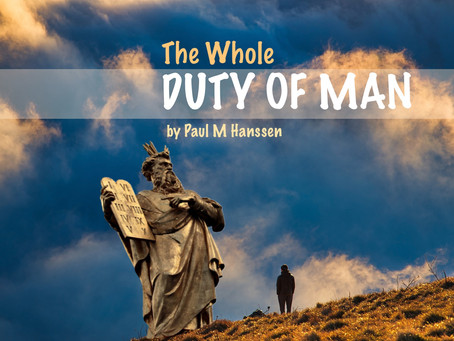 THE WHOLE DUTY OF MAN - by Paul M Hanssen