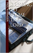 Dressing to PLease The Lord Kindle Cover