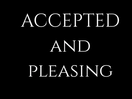 ACCEPTED AND PLEASING