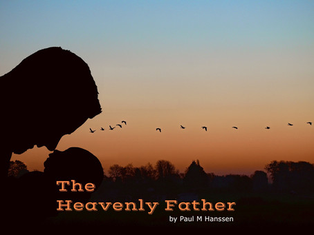 The HEAVENLY FATHER - by Paul M Hanssen