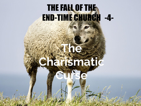 THE FALL OF THE END-TIME CHURCH - The Charismatic Curse - by Paul M Hanssen