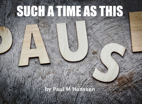 SUCH A TIME AS THIS - by Paul M Hanssen