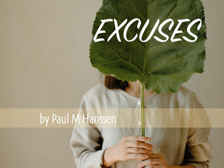 EXCUSES - by Paul M Hanssen