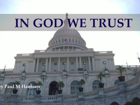 IN GOD WE TRUST - by Paul M Hanssen