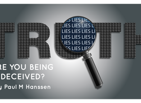 ARE YOU BEING DECEIVED? by Pastor Paul M Hanssen