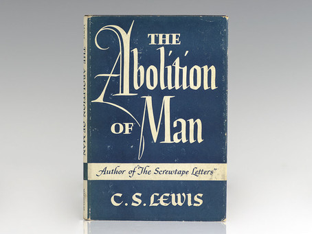 """C.S. Lewis :  """"The Abolition of Man"""""""