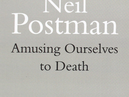 """""""The voice of entertainment"""", by Neil Postman"""