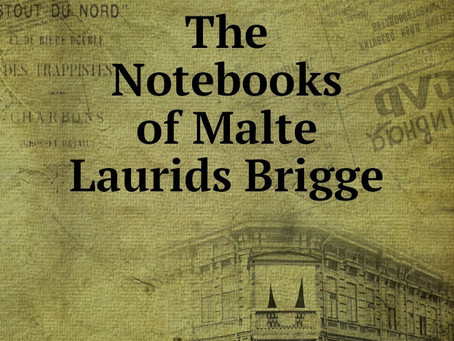 """""""The Notebooks of Malte Laurids Brigge"""", by Rainer Maria Rilke"""