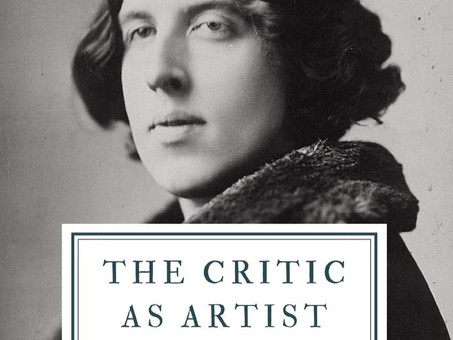 Oscar Wilde: The Critic as Artist