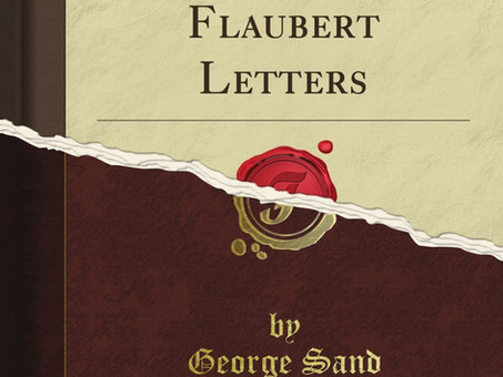 Gustave Flaubert / George Sand : Letters from solitude