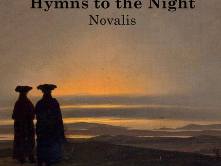 """""""Hymns to the Night"""", by Novalis"""