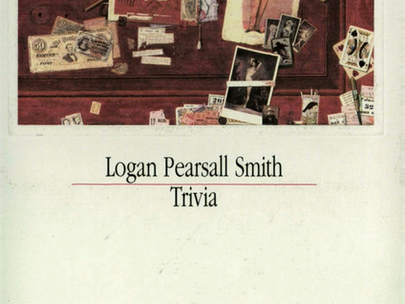 """""""Trivia"""", by Logan Pearsall Smith"""