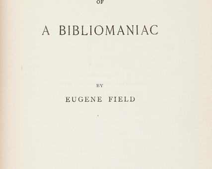 The Love Affairs of a Bibliomaniac, by Eugene Field