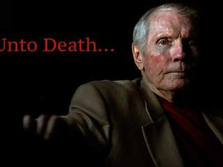 Unto Death - a brief encounter