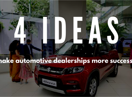 4 ideas to make automotive dealerships more successful