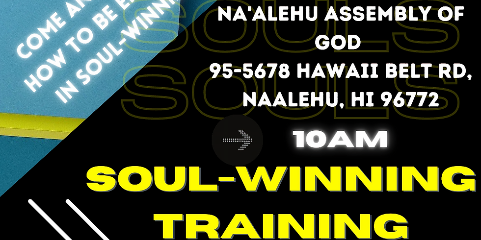 Soul-Winning Training Na'alehu