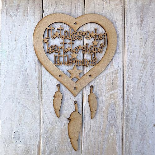 Dream Catcher Heart It takes a big heart to shape little shapes