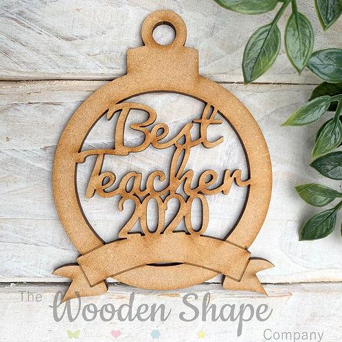 MDF Bauble Best Teacher 2020 with Banner