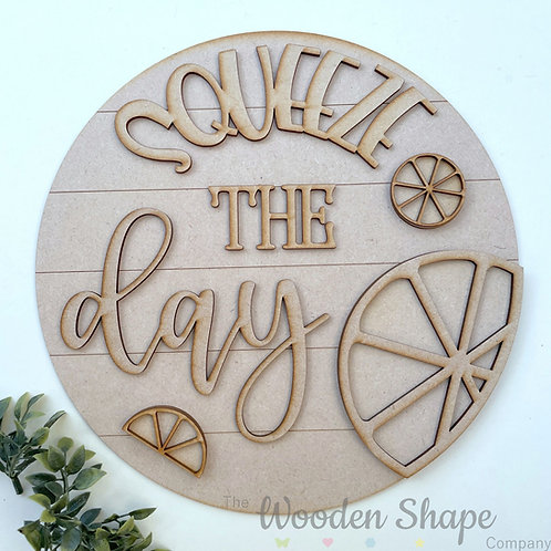 30cm MDF Sign Kit Squeeze the Day CLI