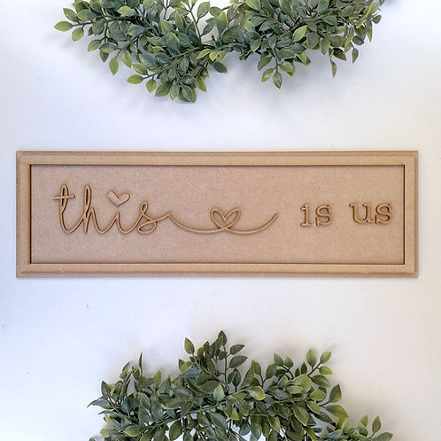 40cm MDF Sign Kit This Is Us