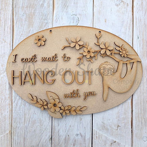 MDF Layered Fun Quote Plaque Sloth I can't wait to hang out with you