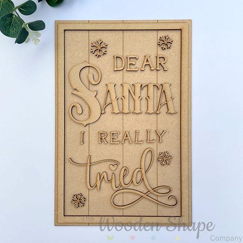 30cm MDF Sign Dear Santa I Really Tried RLI
