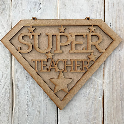 MDF Teacher Superhero Super Teacher Plaque