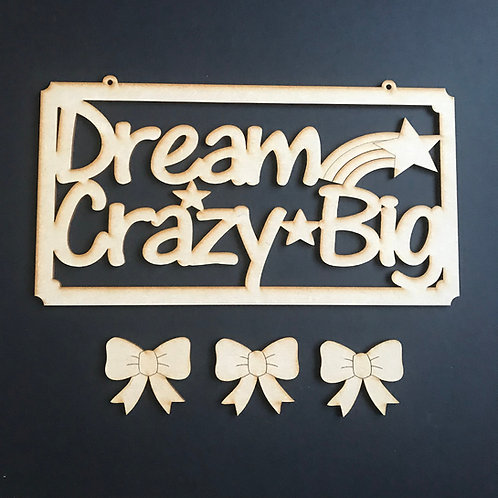 MDF Hair Bow Clip Holder Plaque Word Art DREAM CRAZY BIG