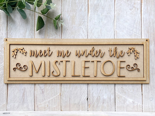 40cm MDF Sign Meet Me Under The Mistletoe