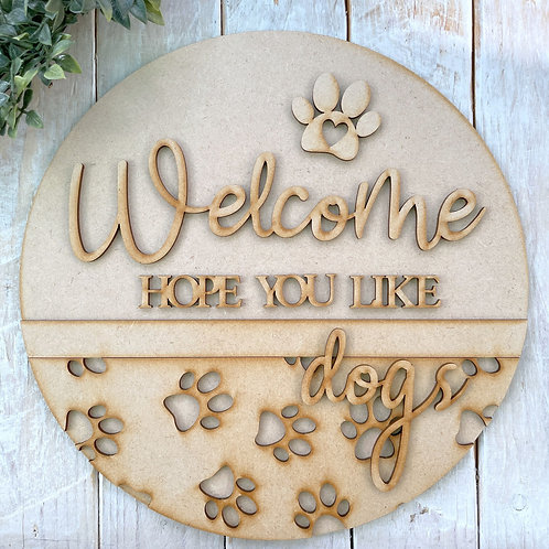 30cm MDF Sign Kit Welcome Hope you like Dogs CP