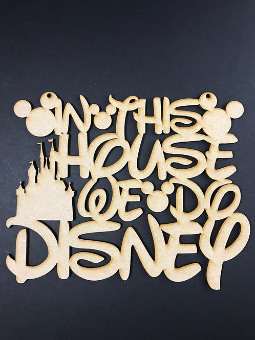 MDF IN THIS HOUSE WE DO DISNEY Wording Wall Art