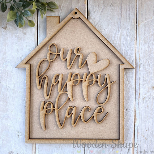 20cm MDF Sign Kit House Shape Our Happy Place