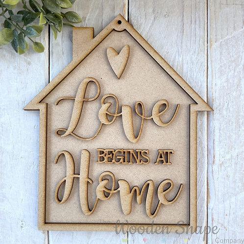 20cm MDF Sign Kit House Shape Our Love Begins at Home