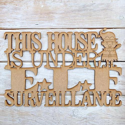 MDF Wordart Sign This house is under elf surveillance