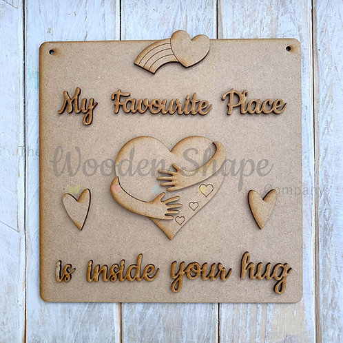 MDF SP Laser Cut Craft Kit DIY My Favourite Place is inside your Hug