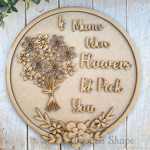 30cm MDF Circle If Mothers Were Flowers CP