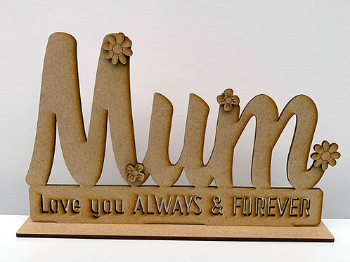 MDF Freestanding Mum Sign Love you Always & Forever