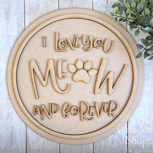 30cm MDF Sign Kit I Love You Meow & Forever Cat Sign CP