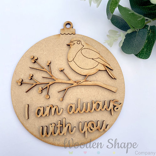 MDF Bauble Robin I am always with you