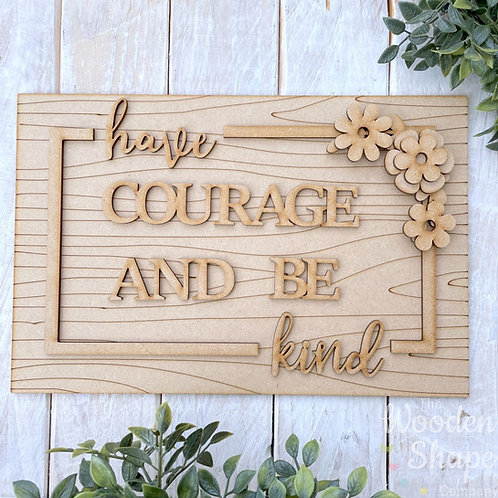 30cm MDF Sign Kit Have Courage & Be Kind RWG