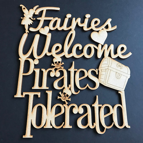MDF Wordart Fairies Welcome Pirates Tolerated
