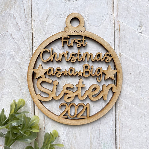 MDF Bauble First Christmas as a Big Sister 2021