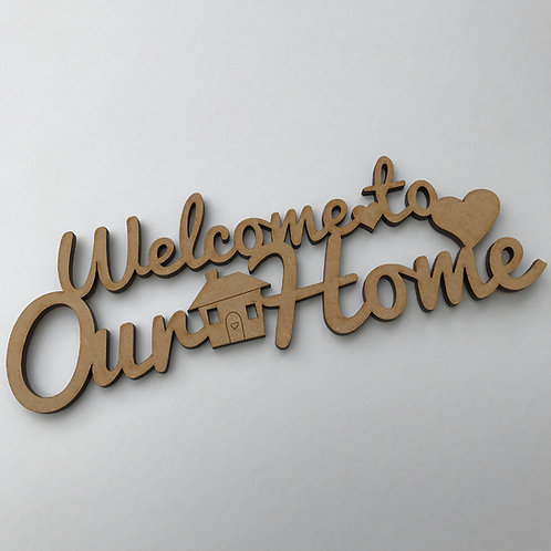 6mm MDF Quote Welcome to Our Home