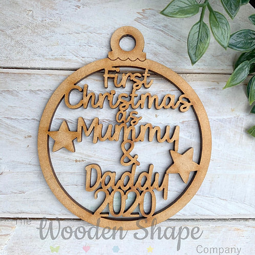 MDF Bauble First Christmas as Mummy & Daddy