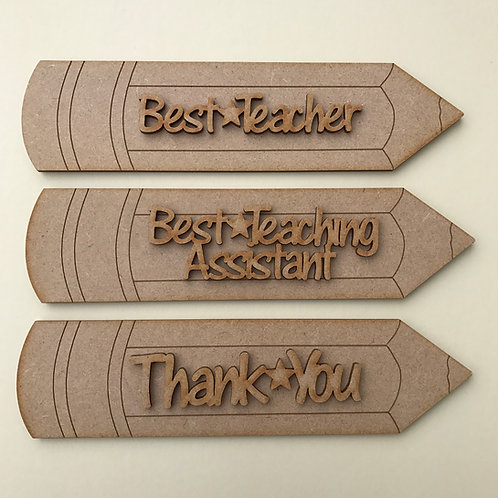 MDF Pencil Shape Plaque with Wording