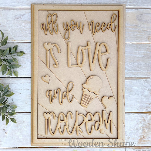 30cm MDF Sign Kit All You Need is Love & Icecream RSL